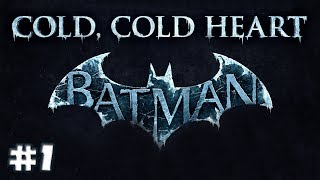 Batman: Arkham Origins - Cold, Cold Heart DLC #1 - Deep Freeze