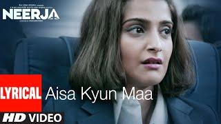AISA KYUN MAA Lyrical | NEERJA | Sonam Kapoor | Prasoon Joshi | T-Series - TSERIES