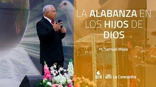 16-02-2020 La Alabanza en los Hijos de Dios (Pt. Samuel Mejía)