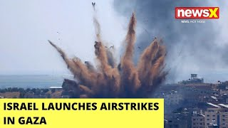 Israel Launches Airstrikes In Gaza | Move After Incendiary Balloons Sent To Israel  | NewsX - NEWSXLIVE