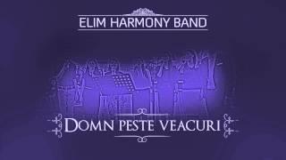 Domn peste veacuri - Elim Harmony