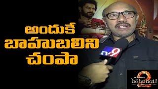 Kattappa killed Bahubali on Rajamouli orders !-Actor Sathyaraj