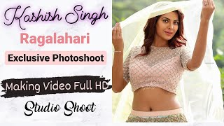 Kashish Singh l Exclusive Photo Shoot Making Video Full HD | Ragalahari - RAGALAHARIPHOTOSHOOT