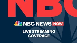 Watch NBC News NOW Live - July 2