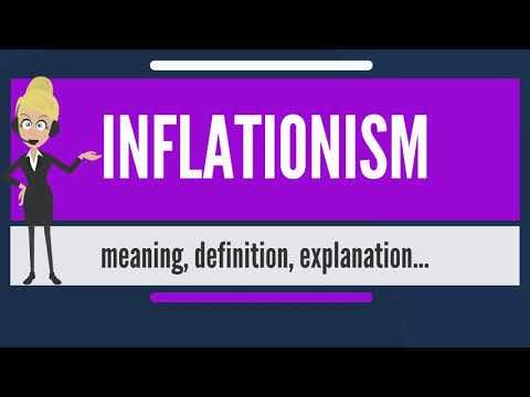 What is INFLATIONISM? What does INFLATIONISM mean? INFLATIONISM meaning & explanation
