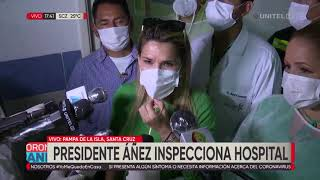 Presidente Áñez inspecciona hospital en Santa Cruz