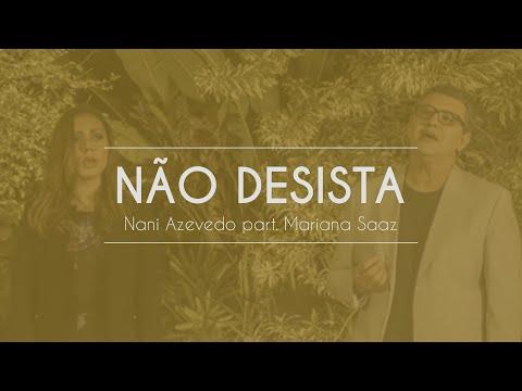 Nani Azevedo part. Mariana Saaz - Não Desista
