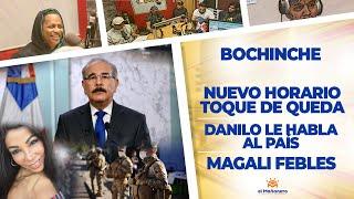 El Bochinche (Edición Especial) - Nuevo Horario del TOQUE DE QUEDA - Magali Febles - Cruz Jiminían