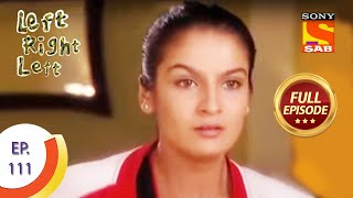 Ep 111 - Naina's Confrontation - Left Right Left - Full Episode - SABTV
