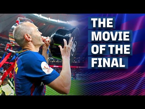 SEVILLA 0-5 BARÇA   The movie of the Copa del Rey final