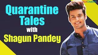 Tujhse Hai Raabta actor Shagun Pandey shares his Quarantine Tales | Checkout to know more | - TELLYCHAKKAR