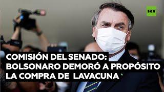 Comisión del Senado de Brasil revela que Bolsonaro demoró intencionalmente la adquisición de vacunas