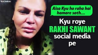 Rakhi Sawant cries on Social Media because of THIS reason | Details Inside | TellyChakkar - TELLYCHAKKAR