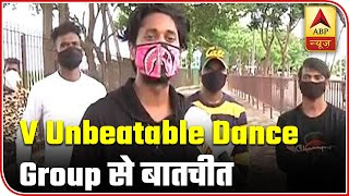 Contracts cancelled due to lockdown, facing financial crunch: V Unbeatable dance group - ABPNEWSTV
