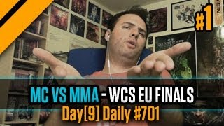 Day[9] Daily #701 - MC vs MMA - WCS EU Finals P1
