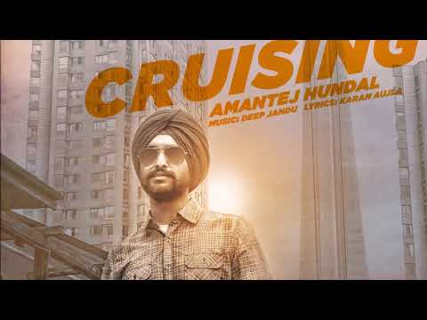connectYoutube - Cruising - Amantej Hundal ft. Deep Jandu I Karan Aujla || Latest Punjabi Songs 2017