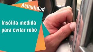 Insólita medida de conductor para evitar robo | Actualidad