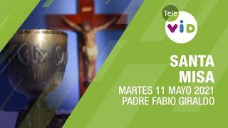 Misa de hoy ? Martes 11 de Mayo de 2021, Padre Fabio Giraldo - Tele VID