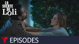 La Suerte de Loli | Episode 54 | Telemundo English