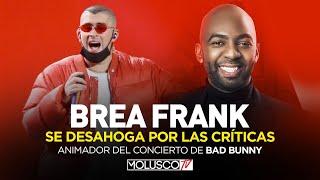 """ANIMADOR DEL CONCIERTO DE """"BAD BUNNY"""" """"BREA FRANK"""" SE DESAHOGA CON """"MOLUSCO"""