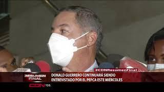 Donald Guerrero continuará siendo entrevistado por el Pepca este miércoles