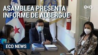 Asamblea presenta informe por irregularidades en albergues | ECO News