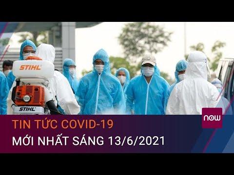 [Trc tip] Tin tc Covid-19 mi nht sáng 13/6/2021 | VTC Now