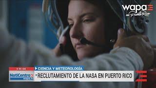 Ciencia y Meteorología: NASA recluta estudiantes en Puerto Rico
