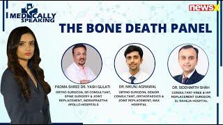 The Bone Death Panel | Medically Speaking Ep 2 | NewsX - NEWSXLIVE