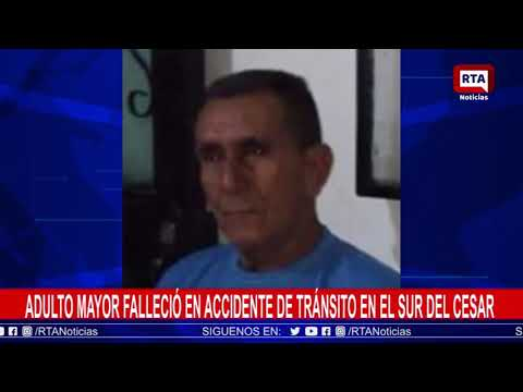 Adulto mayor falleció en accidente de tránsito en el sur del Cesar