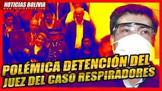 ???? Arrestan al juez que debía dirimir un escándalo por corrupción en Bolivia ????