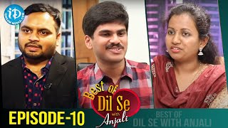 Best of Dil Se With Anjali | Anumula Srikar | Ashwija BV | Sai Praneeth | Episode 10 - IDREAMMOVIES