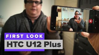 HTC U12 Plus Hands-on