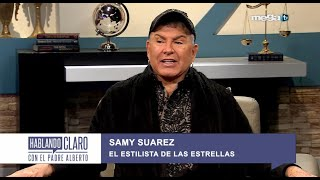 Hablando claro con el padre Alberto 06-07-21 con Samy Suárez, el estilista de las estrellas.
