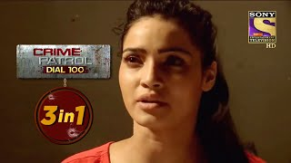 Crime Patrol Dial 100 | Episodes 317, 318 And 319 | 3 In 1 Webisodes - SETINDIA