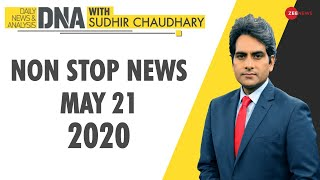 DNA: Non Stop News, May 21, 2020   Sudhir Chaudhary Show   DNA Today   DNA Nonstop News   NONSTOP - ZEENEWS