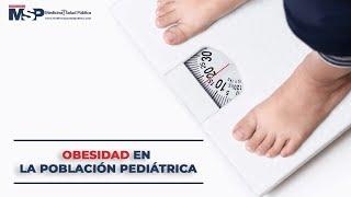 Obesidad en la población pediátrica