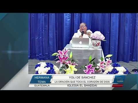 La oración que toca el corazón de Dios - Hermana Yoli de Sánchez