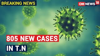 Tamil Nadu Records 805 New Cases Of Coronavirus In The Last 24 Hours | CNN News18 - IBNLIVE