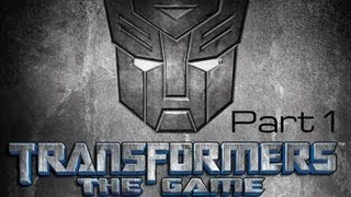 Transformers: The Game [Playthrough/Commentary] Part 1