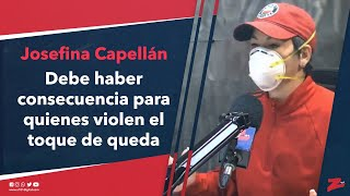 Josefina Capellán: debe haber un régimen de consecuencia para quienes violen el toque de queda