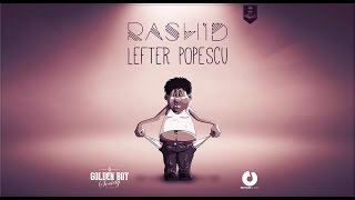 Rashid – Lefter Popescu (Official Music Video)
