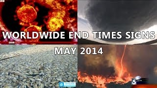 Worldwide End Times Signs (May 1st - 31st, 2014)
