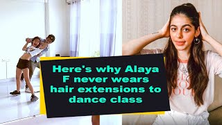 Here's why Alaya F never wears hair extensions to dance class - BOLLYWOODCOUNTRY