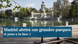Madrid abrirá sus grandes parques el lunes si pasa a la fase 1