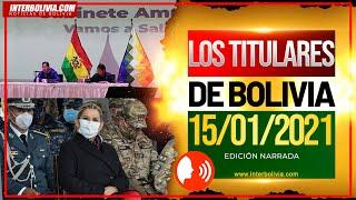 ???? LOS TITULARES DE BOLIVIA 15 DE ENERO 2021 [ NOTICIAS DE BOLIVIA ] Edición narrada ????