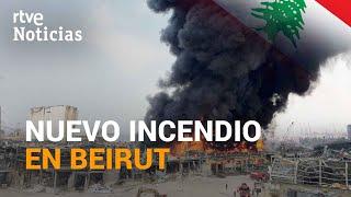 Se INCENDIA UN ALMACÉN EN EL PUERTO de BEIRUT, LÍBANO | RTVE Noticias