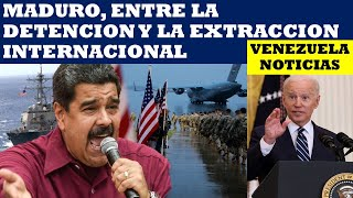 VENEZUELA NOTICIAS: MADURO ENTRE LA DETENCION Y LA EXTRACCION