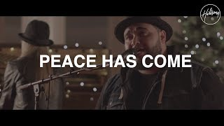 Peace has come - Hillsong