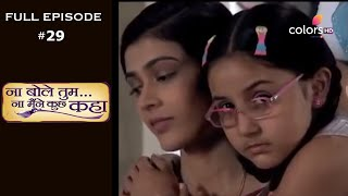 Na Bole Tum Na Maine Kuch Kaha | Season 1 | Full Episode 29 - COLORSTV